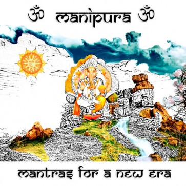 Manipura – Mantras for a New Era
