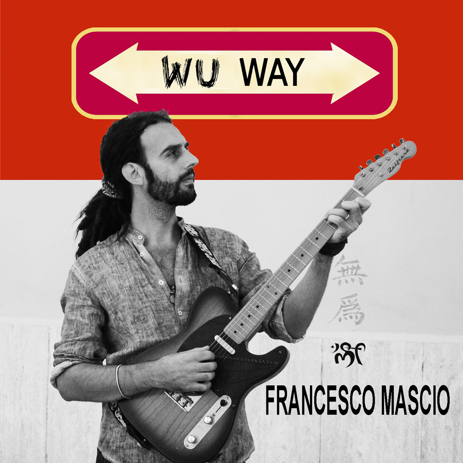 "FRANCESCO MASCIO – ""Wu Way"" Tour       feat.       ALBERTO LA NEVE"